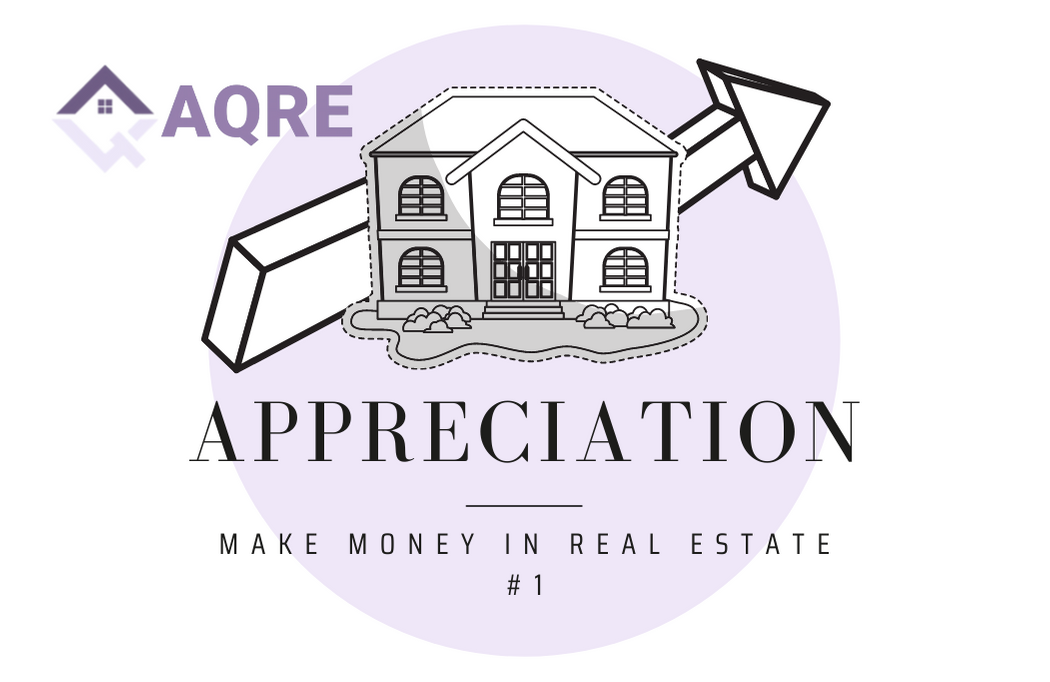 AQRE Guide to Making Money in Real Estate: Appreciation