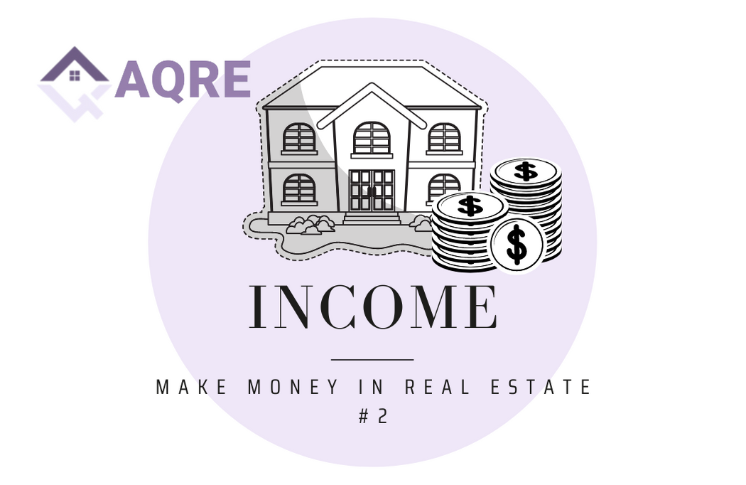 AQRE Guide to Making Money in Real Estate: Income